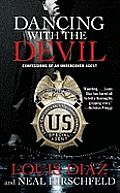 """Dancing with the Devil by Louis Diaz and Neal Hirschfeld: In American Gangster, the feds took down infamous heroin dealer Frank Lucas. But the kingpin behind Lucas's criminal reign, Leroy """"Nicky"""" Barnes, remained """"Mr. Untouchable."""" Until one undercover agent proved tough enough — or crazy enough — to infiltrate his domain and nail the most..."""