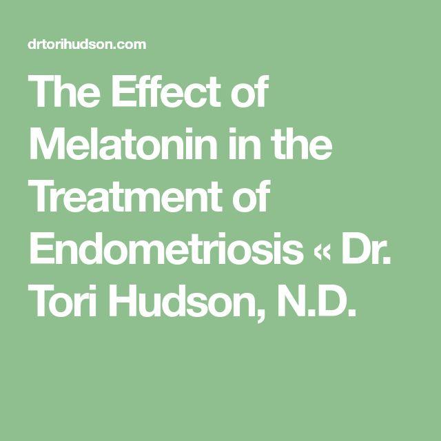 The Effect of Melatonin in the Treatment of Endometriosis « Dr. Tori Hudson, N.D.
