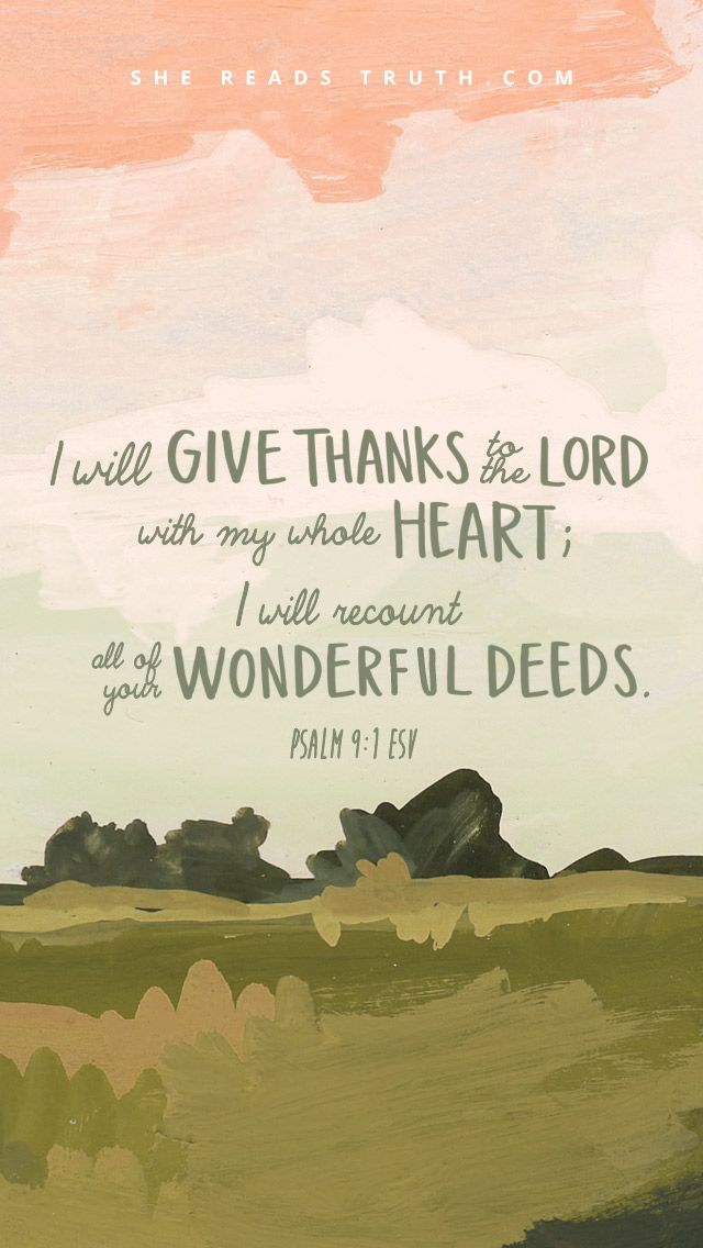 Weekly Truth #shereadstruth #day7 #givingthanks  I will give thanks to the Lord with my whole heart; I will recount all of your wonderful deeds.  Psalm 9:1
