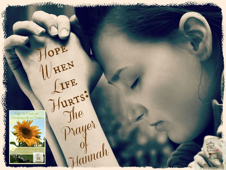 Hope When Life Hurts: The Prayer of Hannah