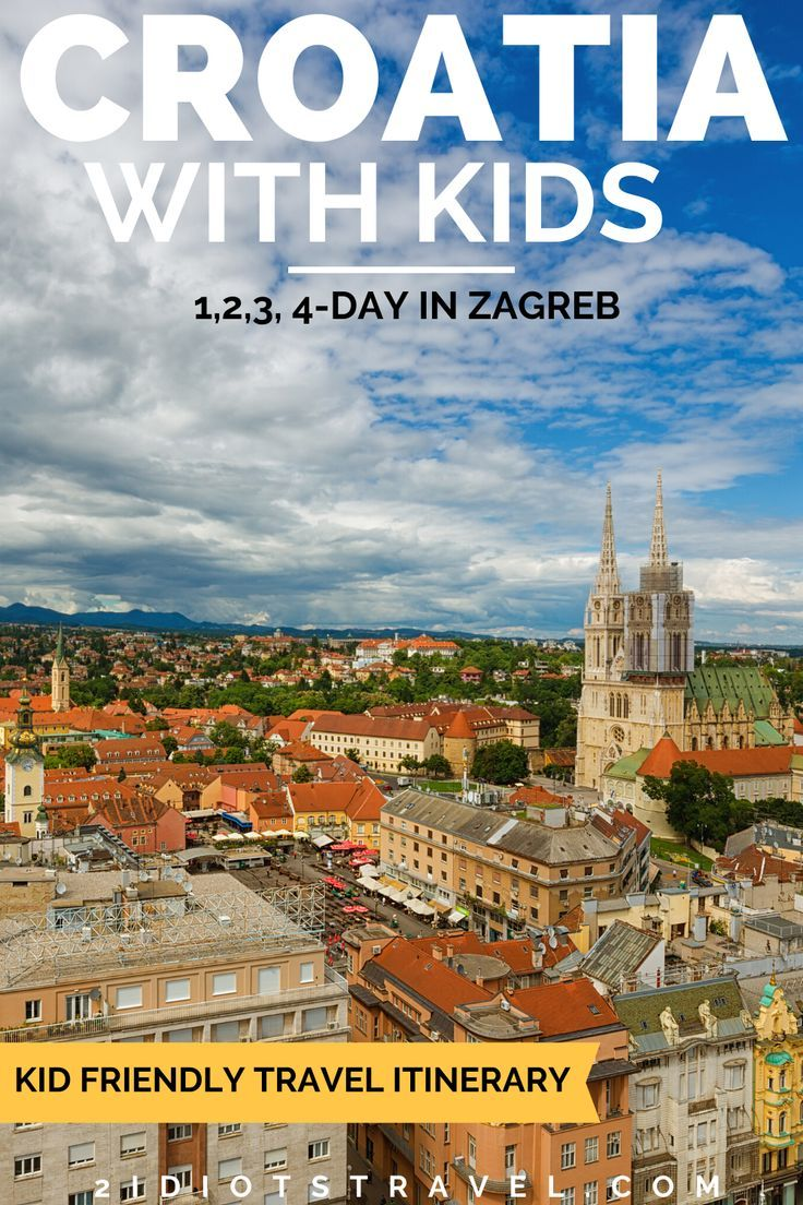 Ultimate Itinerary And Things To Do In Zagreb With Kids The 2 Idiots Travel Blog In 2020 Family Travel Destinations Kid Friendly Trips South America Travel Destinations