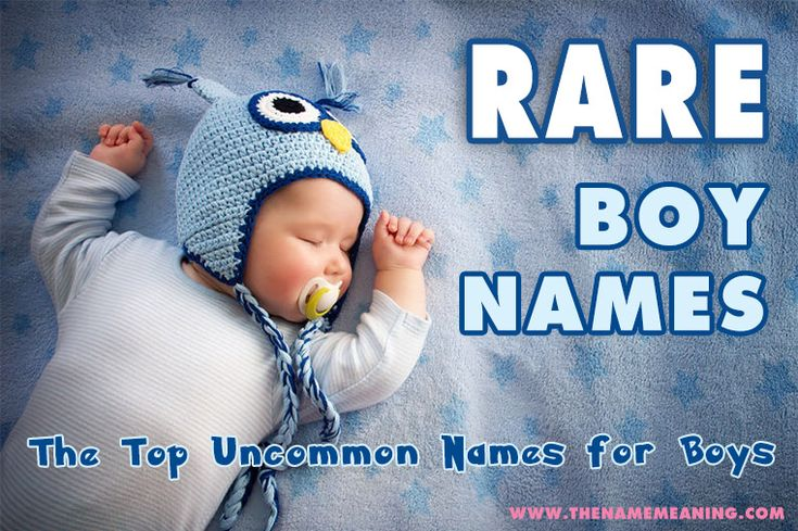 The 50 top Rare boy names from around the world, Uncommon Names and rare baby boy names, cool rare names for boys and unusual names.