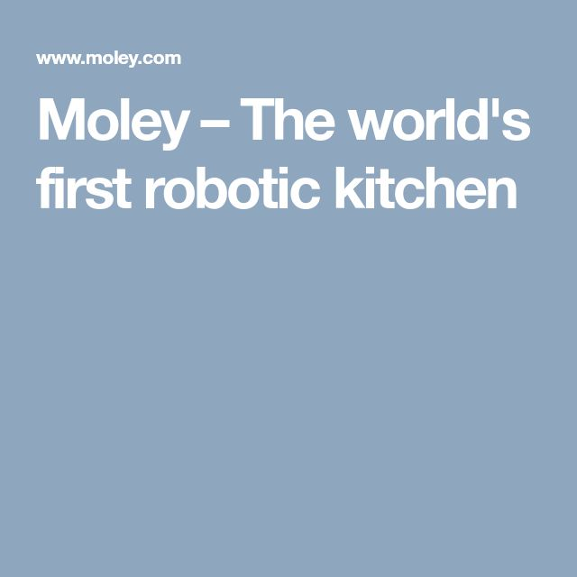Moley – The world's first robotic kitchen