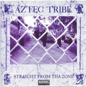 Aztec Tribe- Straight From Tha Zone