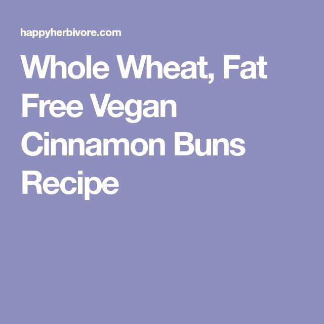 Whole Wheat, Fat Free Vegan Cinnamon Buns Recipe