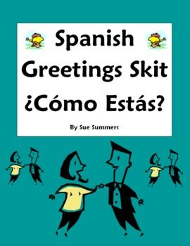 Spanish Greetings Skit by Sue Summers - role play, dialogue, speaking activity, Spanish pair work, partner activity.
