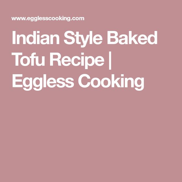 Indian Style Baked Tofu Recipe   Eggless Cooking