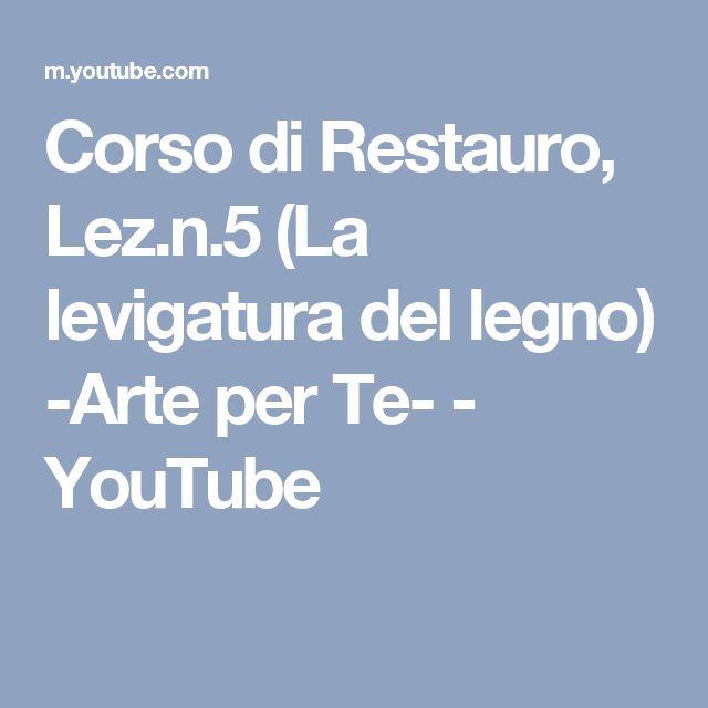 Corso di Restauro, Lez.n.5 (La levigatura del legno) -Arte per Te- - YouTube