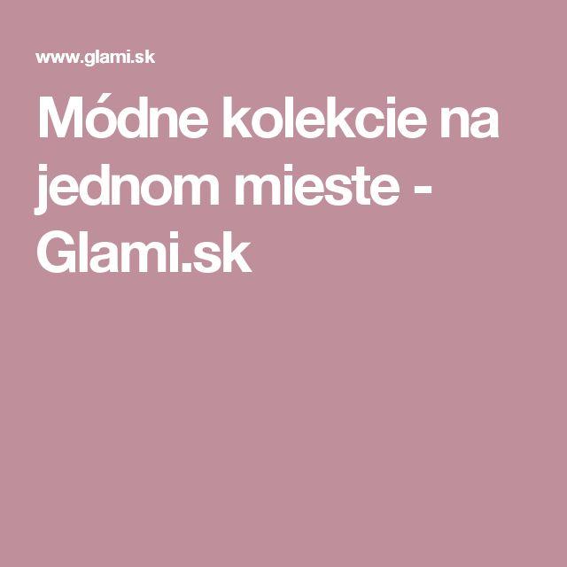Módne kolekcie na jednom mieste - Glami.sk