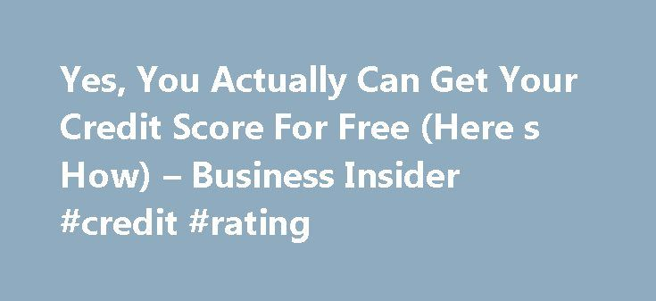 Yes, You Actually Can Get Your Credit Score For Free (Here s How) – Business Insider #credit #rating http://credits.remmont.com/yes-you-actually-can-get-your-credit-score-for-free-here-s-how-business-insider-credit-rating/  #check my credit score for free # Yes, You Actually Can Get Your Credit Score For Free (Here's How) Recent Posts I've never understood why the credit score and credit monitoring business is so huge. They've attempted to make sexy…  Read moreThe post Yes, You Actually Can…