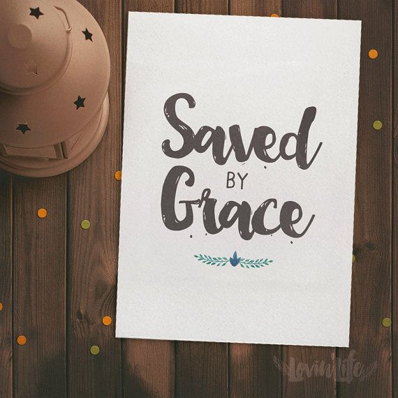 SAVED BY GRACE Quotes Print Bible Wall Decor by LOVINLIFESUPPLIES