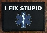 I Fix Stupid EMT Morale Patch Thin Blue LIne, Police, Patch, Military, Tactical, Army, Flag,  Morale Patch, EMT, EMS, First Responder, Fire Fighter, Fireman, Medic, Patch, Velcro, Badge