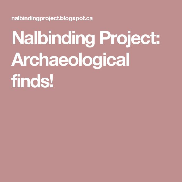 Nalbinding Project: Archaeological finds!