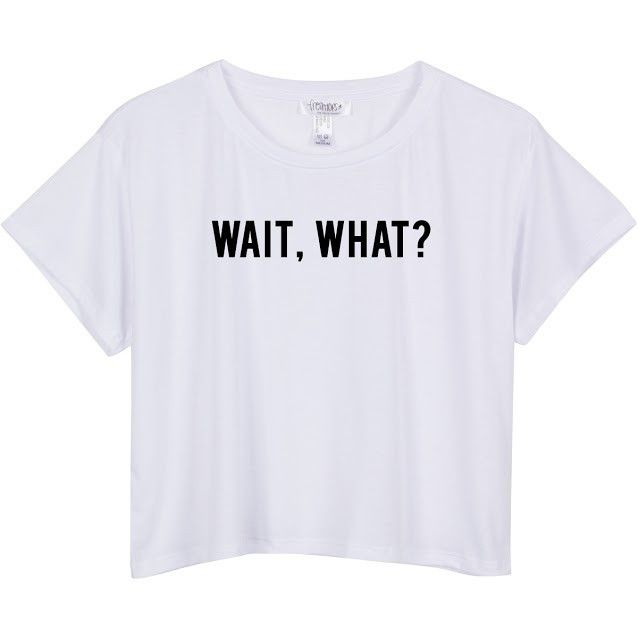 Wait wat? Crop Shirt