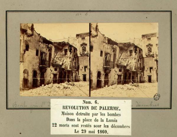 Spedizione dei Mille - Rivoluzione di Palermo - Piazza della Lumia - Casa distrutta dalle bombe