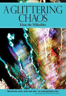 A Glittering Chaos (2013) Lisa de Nikolits, novel, publisher: Inanna http://www.lisadenikolitswriter.com/