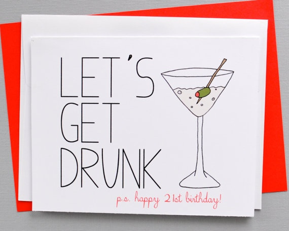 21st Birthday Card Lets Get Drunk Happy By LittleSloth 400