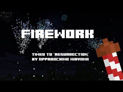 "Minecraft Firework timed to ""Resurrection"" by Approaching Nirvana"