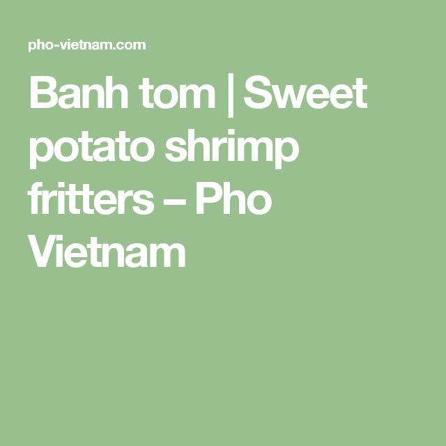 Banh tom | Sweet potato shrimp fritters – Pho Vietnam