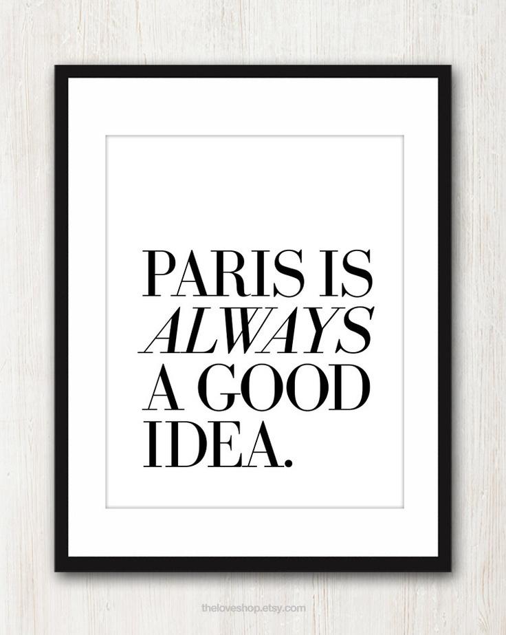 Paris Is Always A Good Idea - #French  #quote #print #blackandwhite
