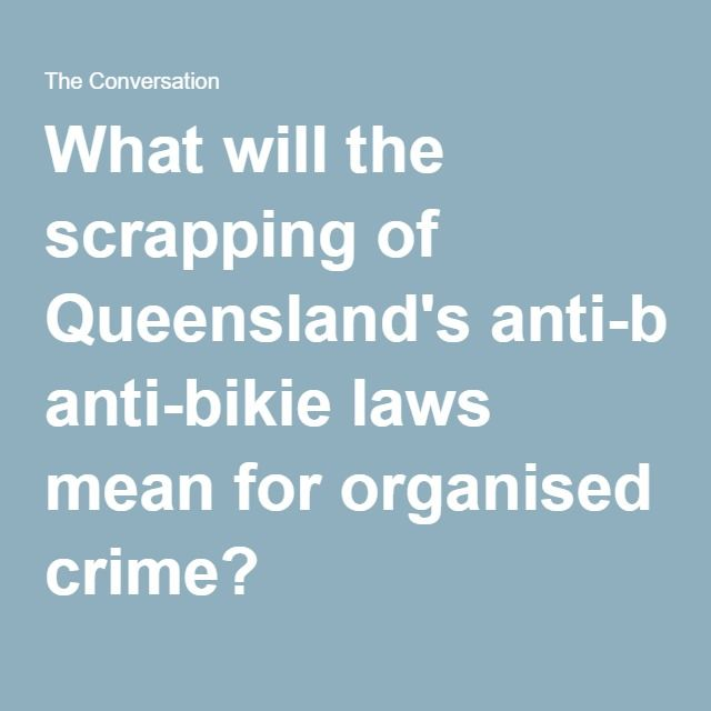 What will the scrapping of Queensland's anti-bikie laws mean for organised crime?