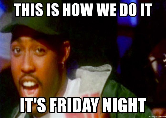 20 Friday Night Memes That Ll End Your Hard Week On A High Note Sayingimages Com Friday Night Meme Pinterest Humor Memes