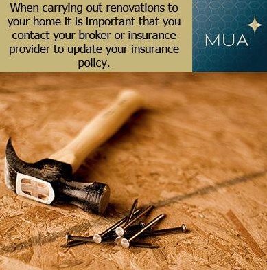 Doing renovations on your home? Be sure to update your insurance policy.