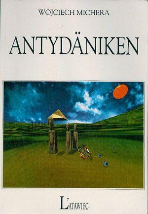 Antydäniken, Wojciech Michera, Latawiec, 1994, http://www.antykwariat.nepo.pl/antyd%C4%82%C2%A4niken-wojciech-michera-p-14557.html