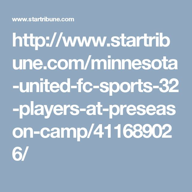 http://www.startribune.com/minnesota-united-fc-sports-32-players-at-preseason-camp/411689026/