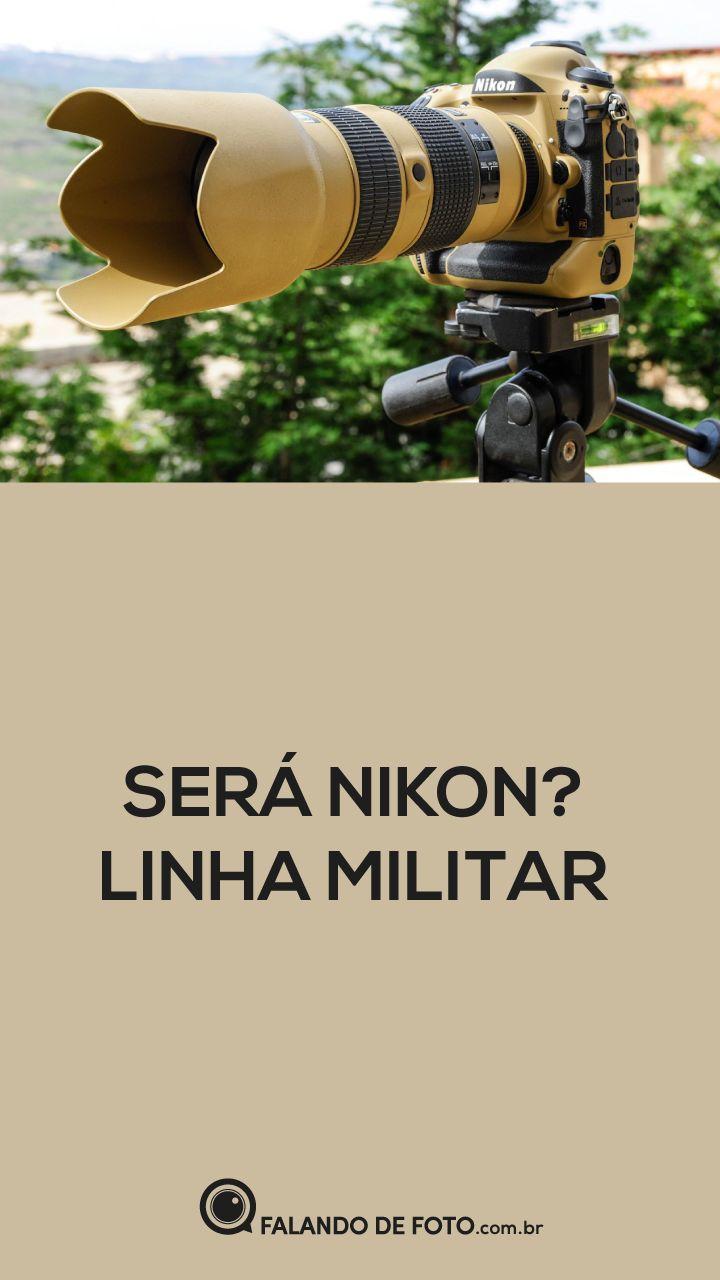 Será um rumor para Nikon Militar?