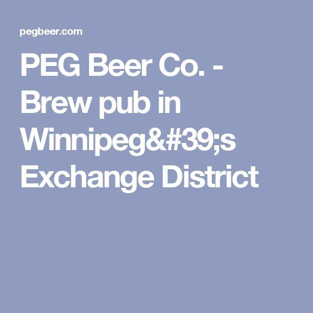 PEG Beer Co. - Brew pub in Winnipeg's Exchange District