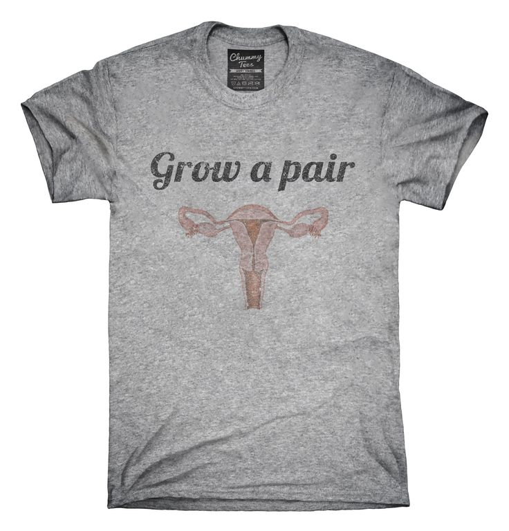 Ovaries Grow A Pair T-Shirts, Hoodies, Tank Tops