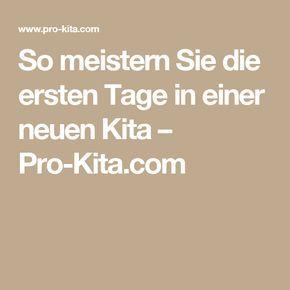 So meistern Sie die ersten Tage in einer neuen Kita – Pro-Kita.com