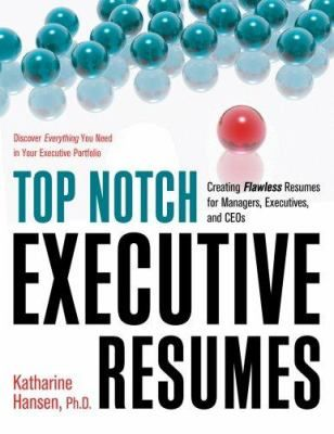 "Hansen, Katharine. ""Top notch executive resumes : creating flawless resumes for managers, executives, and CEOs "". Franklin Lakes, N.J. : Career Press, c2008. Location 13.23-HAN IESE Library Barcelona"