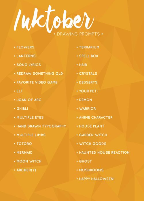 A little preemptive, but here's a list of prompts I used for Inktober last year! If you use this list/any of these and you feel like it, feel free to tag me @cniska because I would love love love to see what you did!!! Flowers | Lanterns | Song...