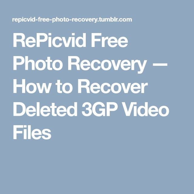 RePicvid Free Photo Recovery — How to Recover Deleted 3GP Video Files