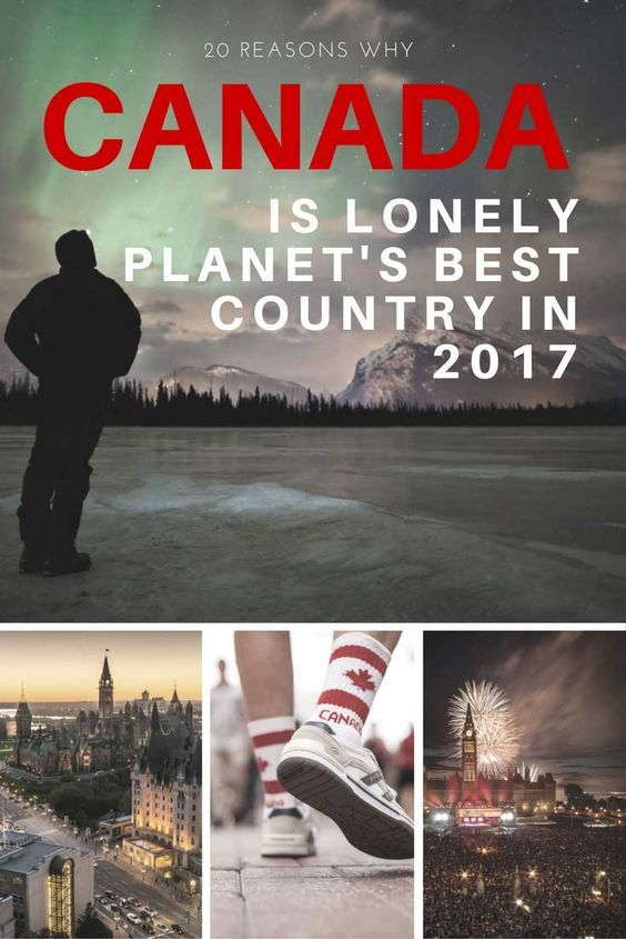 20 Reasons Why Canada is Lonely Planet's Best Country To Visit in 2017. If you've been to Canada you'll already know why it's the top pick...