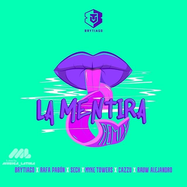 Brytiago Rafa Pabon Sech Myke Towers Cazzu Rauw Alejandro La Mentira Remix Musica King Of Music Lp Albums