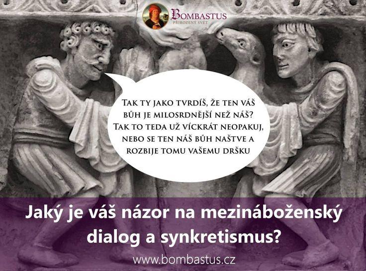 Jaký je Váš názor na mezináboženský dialog a synkretismus?