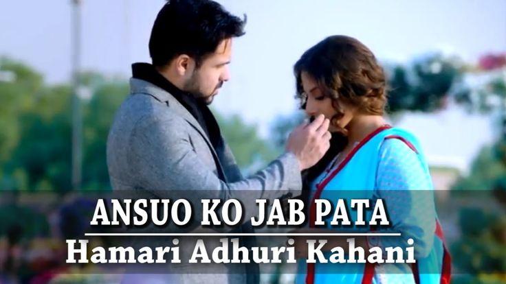 Ansuo Ko Jab Pata   Hamari Adhuri kahani   Full Song   Emraan Hashmi   V...