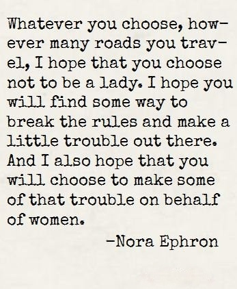 Nora Ephron, author of When Harry Met Sally, You've got Mail and Sleepless in Seattle - such an inspiration
