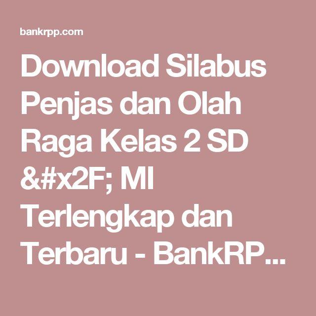 Download Silabus Penjas dan Olah Raga Kelas 2 SD / MI Terlengkap dan Terbaru - BankRPP.Com