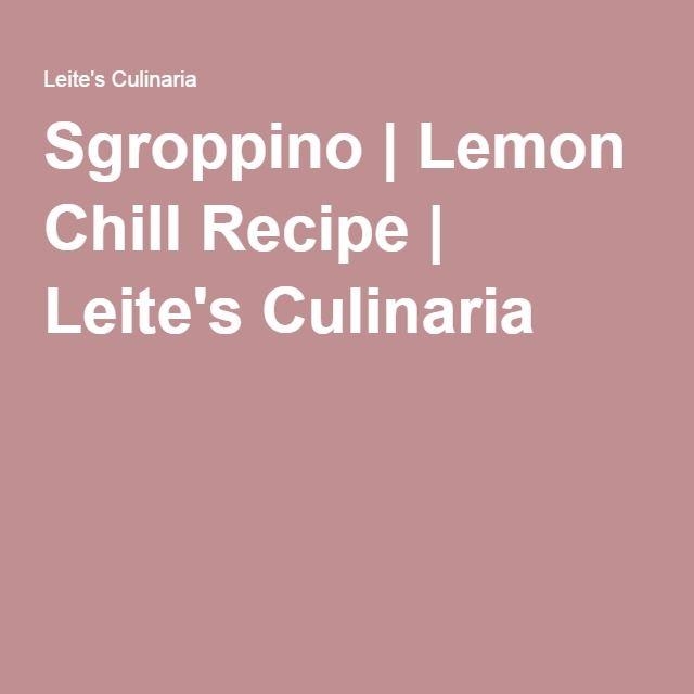 Sgroppino   Lemon Chill Recipe   Leite's Culinaria