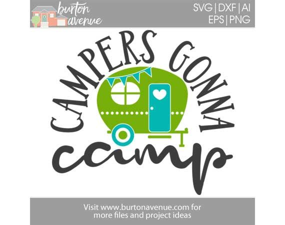 Free SVG Cut File - Campers Gonna Camp | decals | Free svg