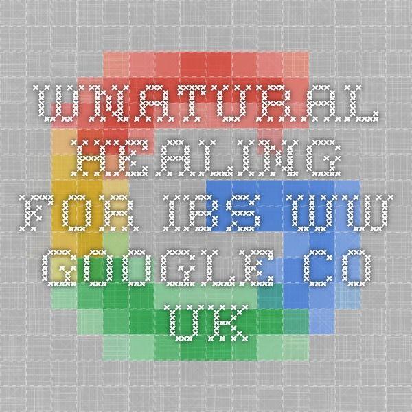 wnatural healing for ibs ww.google.co.uk