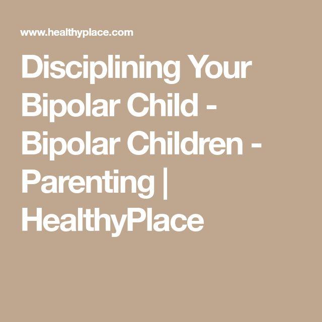 Disciplining Your Bipolar Child - Bipolar Children - Parenting   HealthyPlace