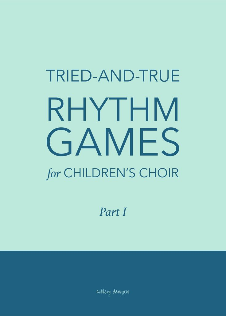Tried-and-True Rhythm Games for Children's Choir (Part I)