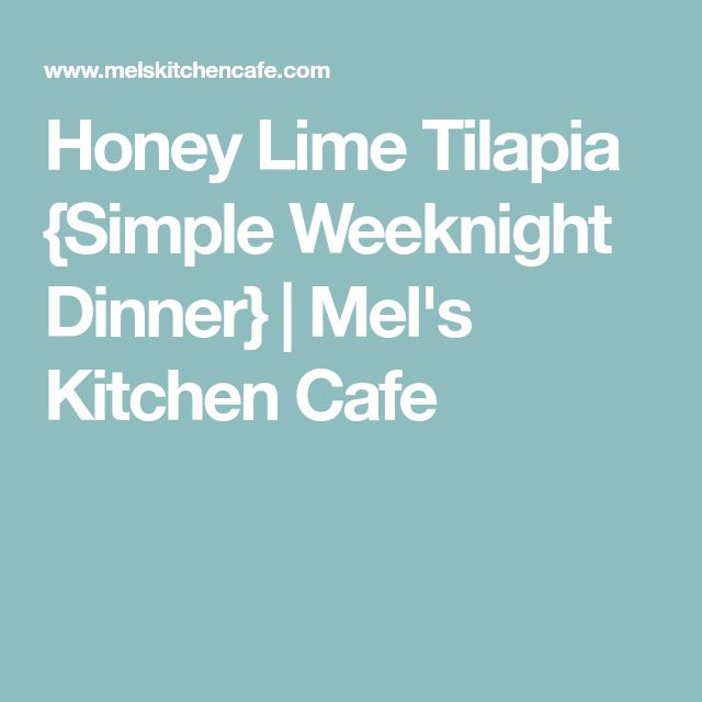 Honey Lime Tilapia {Simple Weeknight Dinner} | Mel's Kitchen Cafe