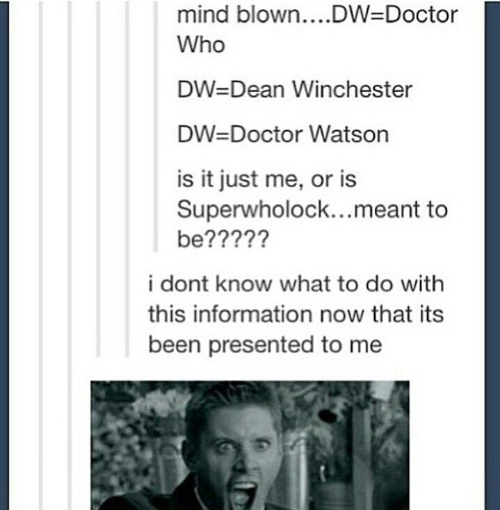 THAT WOULD EXPLAIN TWO MARYS IN SPN AND SHERLOCK (MW = Mary Watson AND MW = Mary Winchester) AND THEN THE KITSUNE AMY POND IN SEASON SEVEN OF SPN