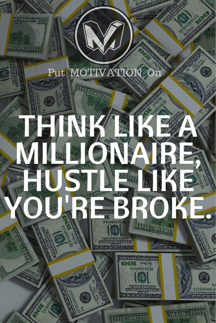 Hustle like you are broke